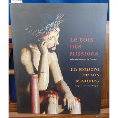 Campo  : Le bois des missions. Sculptures baroques du paraguay...