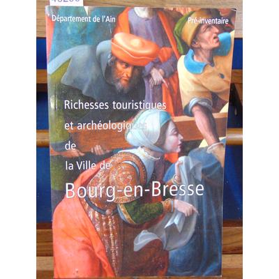 : Pré-inventaire des monuments et richesse d'art. ville de Bourg en Bresse...