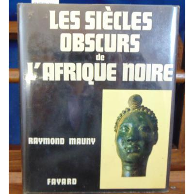 Mauny  : Les Siecles Obscurs De L'Afrique Noire. Histoire Et Archeologie...