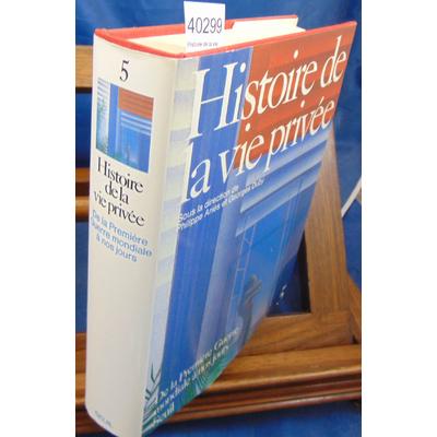 Ariès  : Histoire de la vie privée, tome 5 : De la Première Guerre mondiale à nos jours...