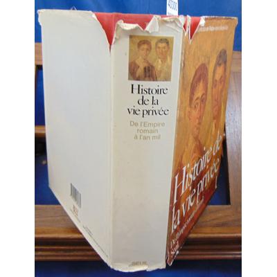 Aries  : Histoire de la vie privée, tome 1 : De L'empire Romain A L'an Mil...