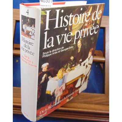 Aries  : Histoire de la vie privée, tome 4 : De la Révolution à la Grande Guerre...