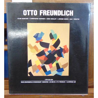 Bonfand Alain : Otto freundlich...