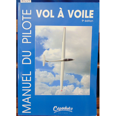 Collectif  : Manuel du pilote vol à voile - 9ème édition...