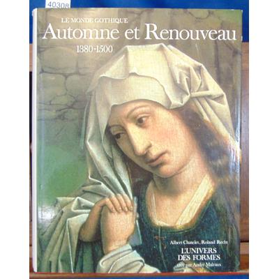 Chatelet  : Le monde gothique. Automne et renouveau 1380 -1500...