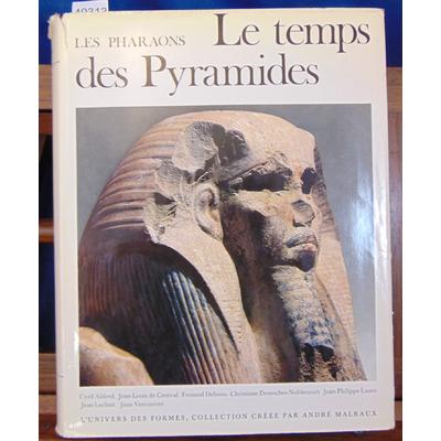 Aldred  : Les pharaons. Le temps des pyramides (Univers des formes)...