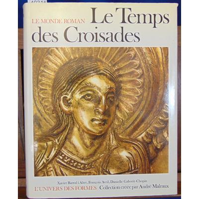 Barral  : Le monde Roman. Le Temps des croisades (Univers des formes)...