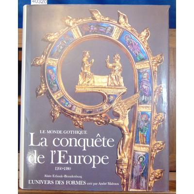 Brandenburg  : Le monde gothique. La conquête de l'Europe. (Univers des formes)...
