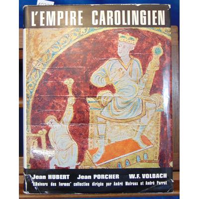 Hubert  : L'empire carolingien (Univers des Formes )...