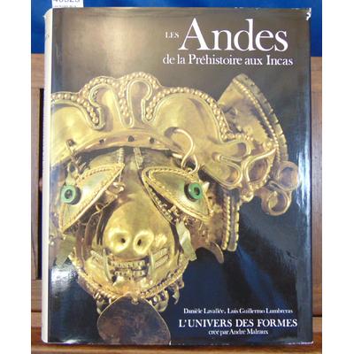 Lavallée  : Les Andes de la préhistoire aux Incas  (Univers des Formes )...