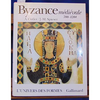 Cutler  : Byzance médiévale 700 -1204 (Univers des Formes )...
