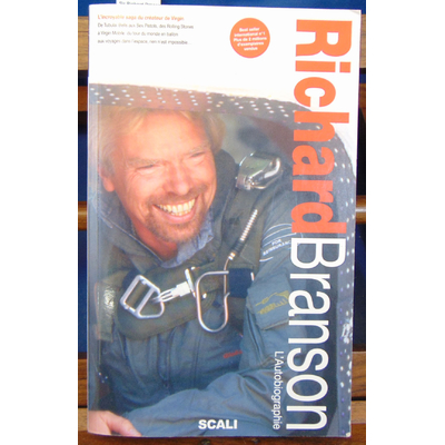 : Sir Richard Branson. L'autobiographie...