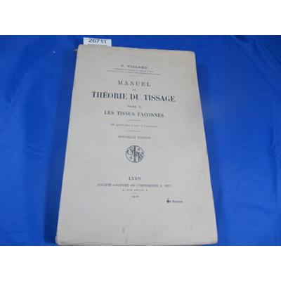Villard : Manuel de théorie du tissage. tome 2 : les tissus façonnés...