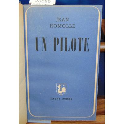 HOMOLLE Paul : Un pilote préface du général Corniglion molinier...