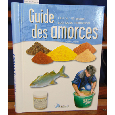 Guillotte Patrick : Guide des Amorces...