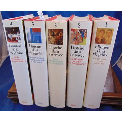 Aries Philippe et : Histoire de la vie privée.Complet en 5 volumes...
