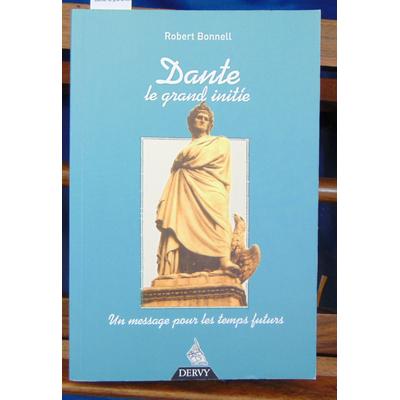 Bonnell Robert : Dante, le grand initié...