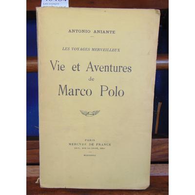 Aniante  : Les voyages merveilleux. vie et aventures de Marco Polo. Avec un envoi de l'auteur...