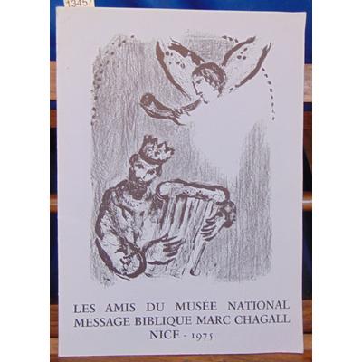 CHAGALL  : Les amis du Musée National Message Biblique Marc Chagall Nice - 1975...