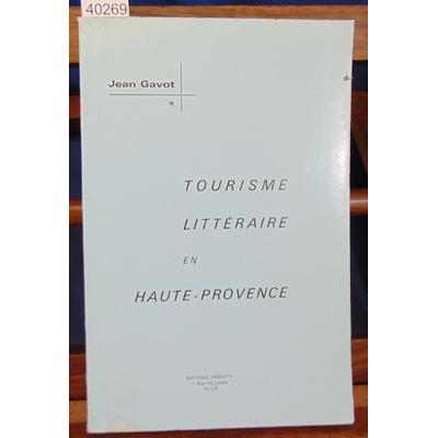Gavot  : Tourisme littéraire en Haute-Provence...