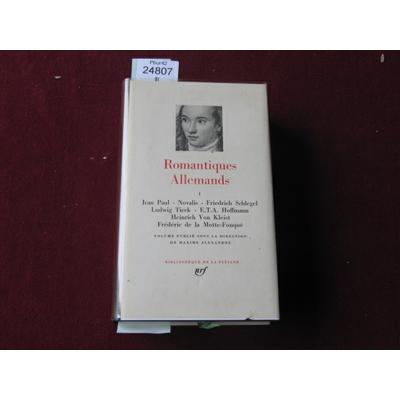 Maxime Alexandre : Romantiques allemands : tome 1 (Bibliothèque de la Pléiade) ...
