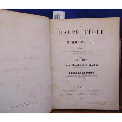 KASTNER Georges : La harpe d'éole et la musique cosmique. Etudes sur les rapports des phénomènes sonores de la
