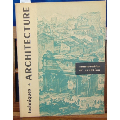 : Techniques et architecture N° 11 -12 1950 conservation et création  ...