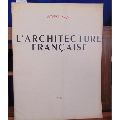 : L'architecture Française Octobre 1941 N°12...