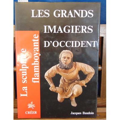 Baudoin  : La sculpture flamboyante Vol 1 Les grands imagiers d'Occident...