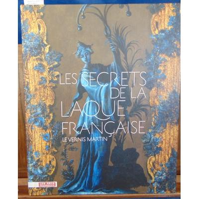 Forray-Carlier  : Les secrets de la laque française : Le vernis Martin ...