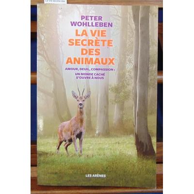 Wohlleben  : La Vie secrète des animaux...
