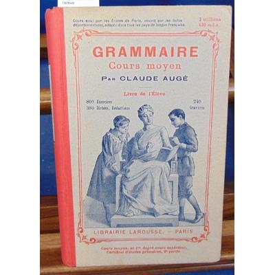 Augé  : Grammaire. Cours Moyen. Livre de l'élève...