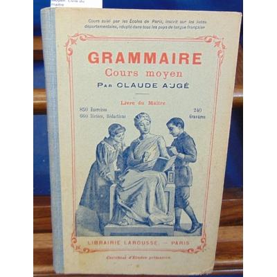 Augé  : Grammaire. Cours Moyen. Livre du maître...