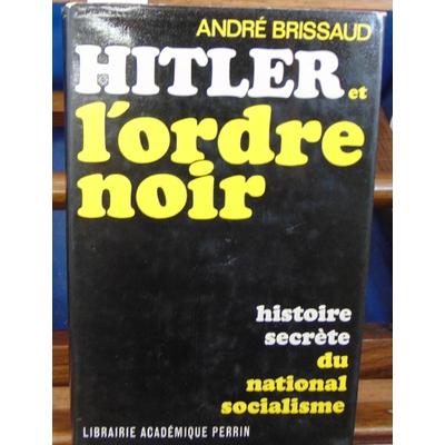 Brissaud  : Hitler et l'ordre noir...