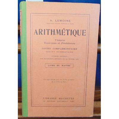 Lemoine  : Arithmétique. Théorie exercices et problemes. cours élémentaire...