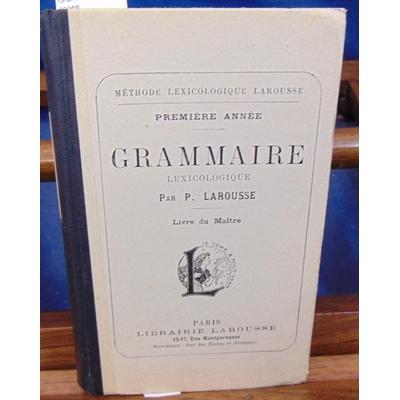 Larousse  : Grammaire. 1ere année...