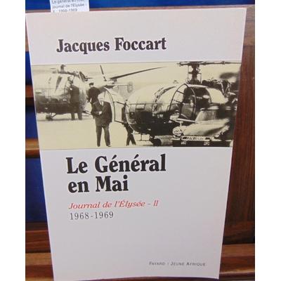 Foccart  : Le général en mai, journal de l'Elysée - II : 1968-1969...