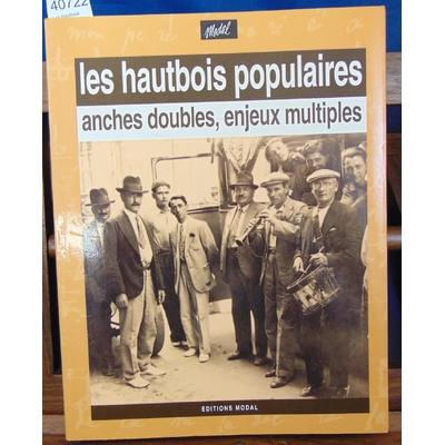 Collectif  : Les Hautbois populaires. Anches doubles, enjeux multiples ...