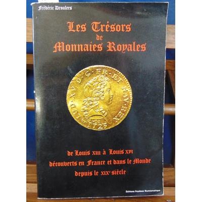 Droulers  : Les trésors de monnaies royales de Louis XIII à Louis XVI découverts en France et dans le monde...