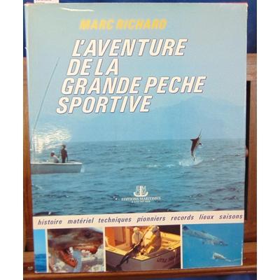 Richard  : L'aventure de la grande pêche sportive...