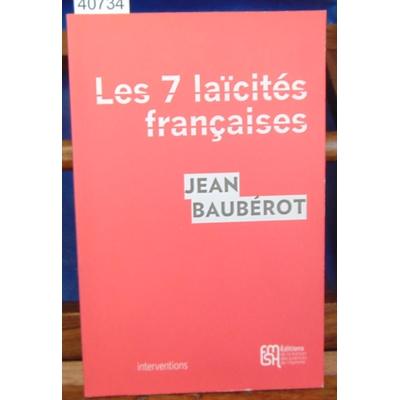Baubérot  : Les sept laïcités françaises.Le modèle français de laïcité n'existe pas...