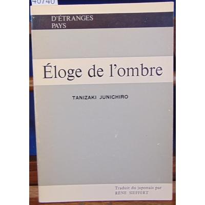 Junichiro  : Eloge de l'ombre - Suivi d'un glossaire - Traduction de René Sieffert...