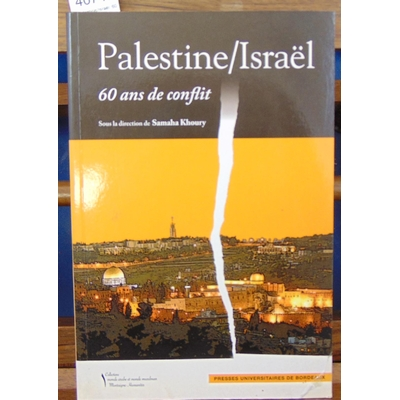 Khoury  : Palestine/Israël. 60 ans de conflit...