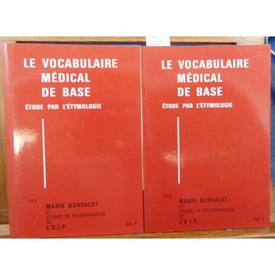 Bonvalot  : le vocabulaire médical de base, étude par l'étymologie (en 2 volumes)...