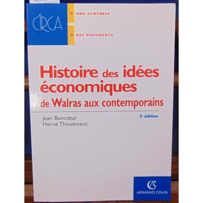 boncoeur  : histoire des idées économiques Tome 2 : De Walras aux contemporains...