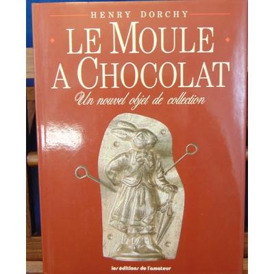 Dorchy  : Le moule à chocolat : Un nouvel objet de collection...