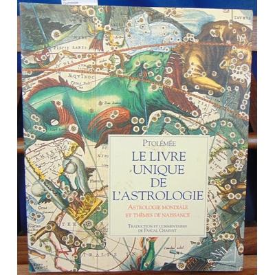 Ptolémée Claude : Le livre unique de l'astrologie...