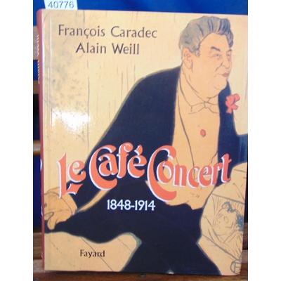 Caradec  : Le Café-Concert: 1848-1914...