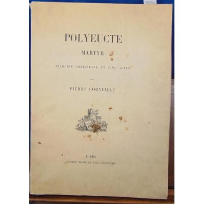 Corneille  : Polyeucte, martyr. Tragédie chrétienne (1/100 sur japon )...