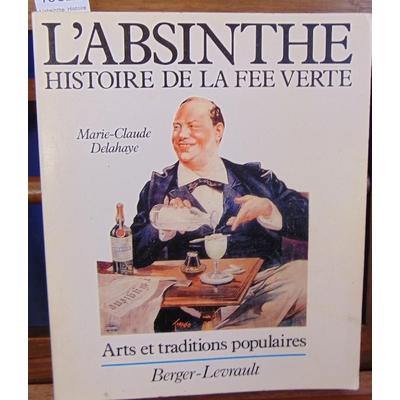Delahaye  : L'absinthe. Histoire de la fée verte...